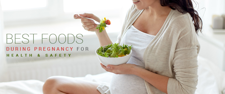 List of Best Foods during Pregnancy to Ensure Health and Safety
